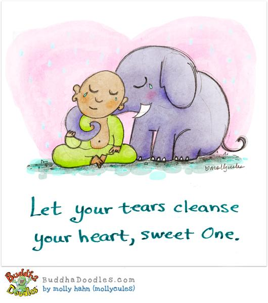 Let your tears cleanse your heart
